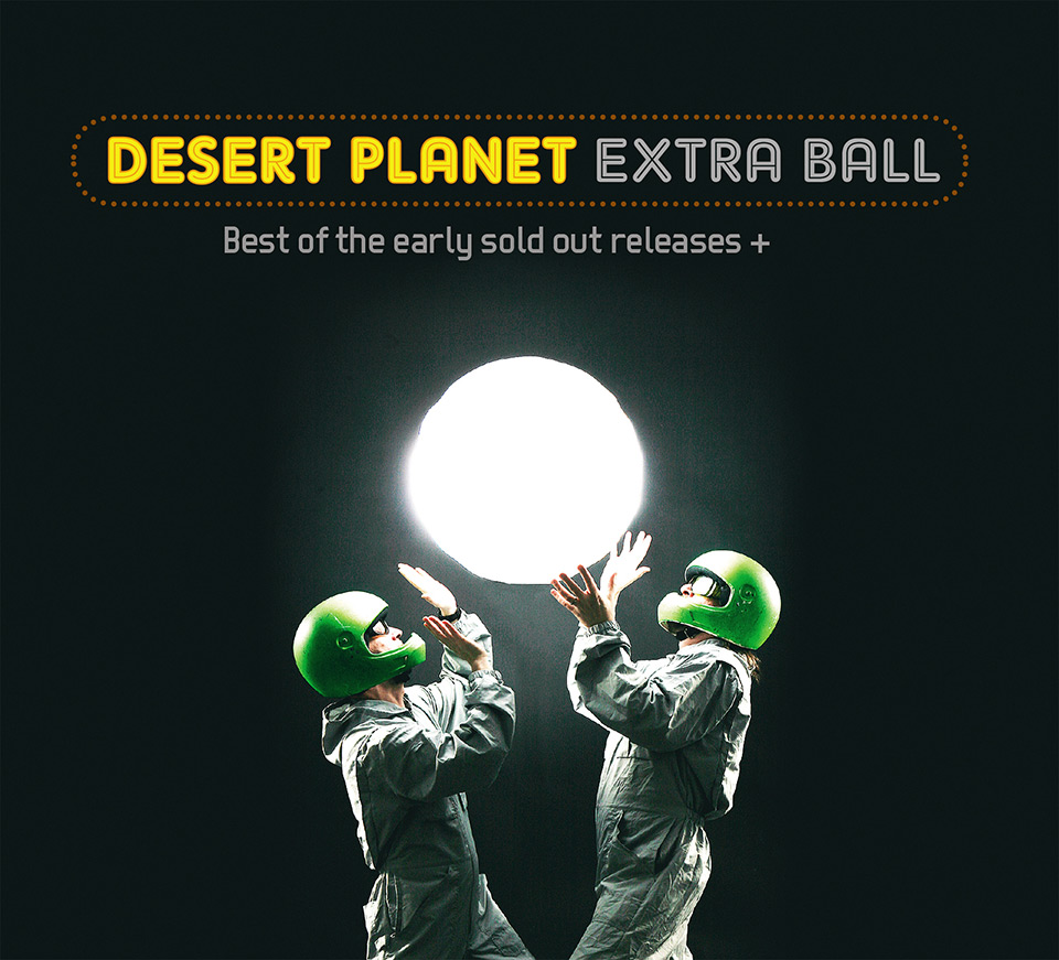 Desert Planet: Extra Ball. CD, 2010.