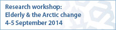 Research workshop: Elderly & the Arctic change
