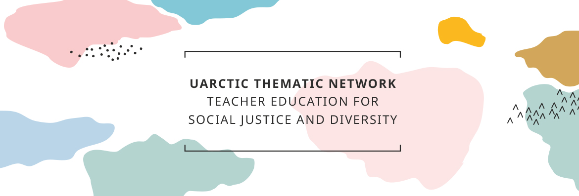 UArctic TN Teacher Education for Social Justice and Diversity in Education