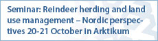 Seminar: Reindeer herding and land use management – Nordic perspectives 20-21 October