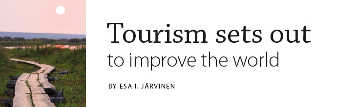 Tourism sets out to improve the world. Article by Esa I. Järvinen in Latitude 2014.