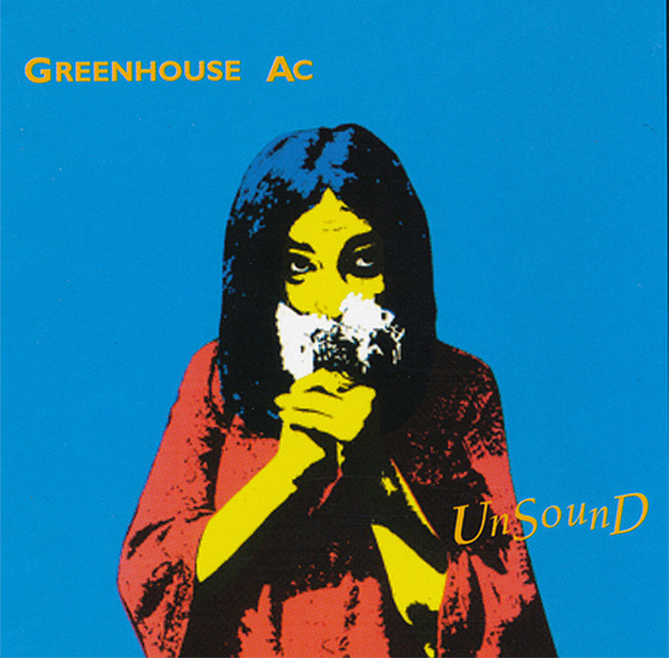 Greenhouse AC: UnSound. CD, 1994.
