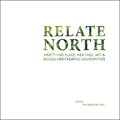 Relate North: Practising Place, Heritage, Art & Design for Creative Communities